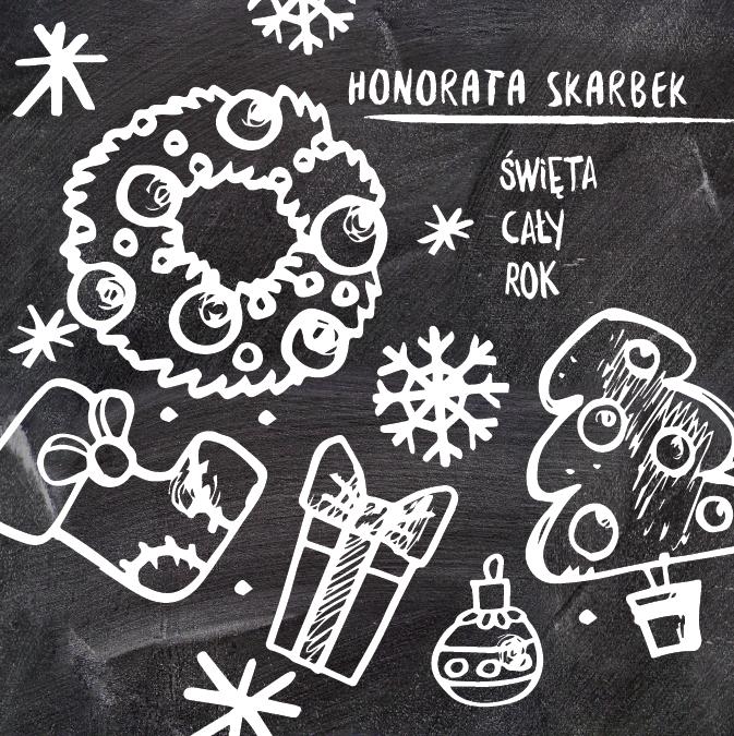 Honorata Skarbek - Święta cały rok