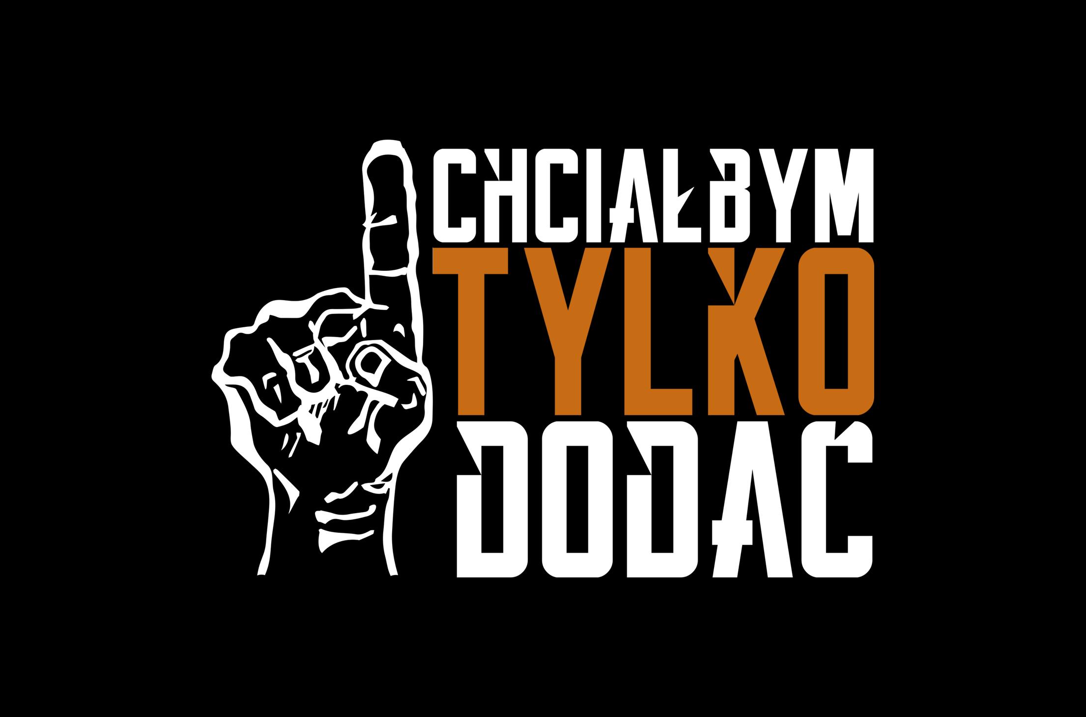 Logo programu CHCIAŁBYM TYLKO DODAĆ. Autor - Daria Kusztelak