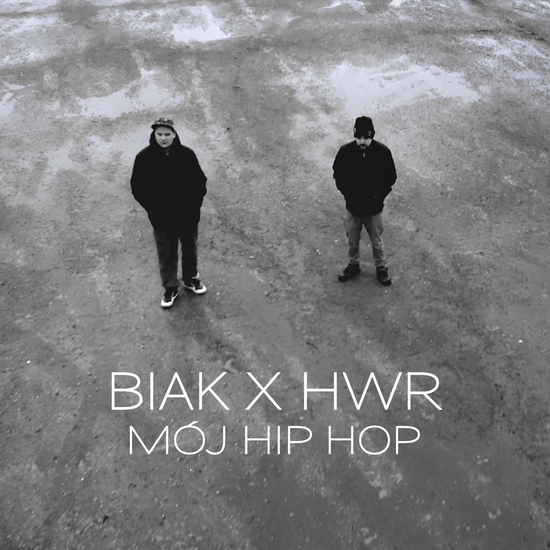 Biak_&_HWR_-_Moj_hip_hop_[okladka]