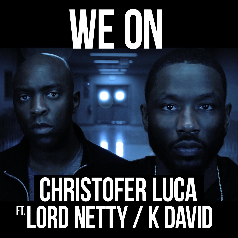 Christofer_Luca_ft._Lord_Netty,_K_David_-_We_On_[okładka]