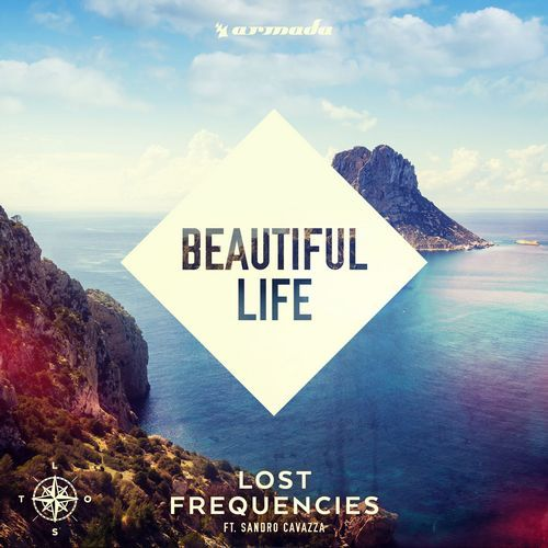 Lost Frequencies feat. Sandro Cavazza - Beautiful Life (front)