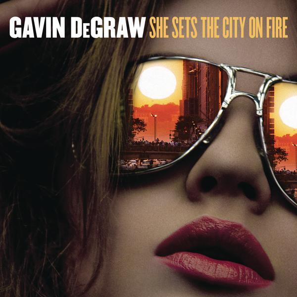 Gavin DeGraw_She Sets The City On Fire singel Artwork