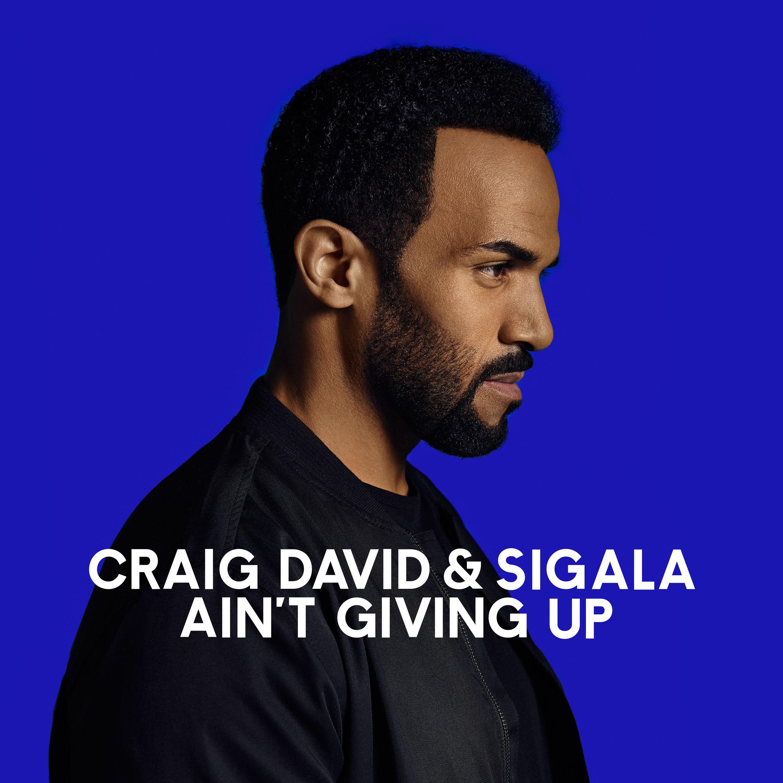 Craig-David-Sigala-Aint-Giving-Up-2016
