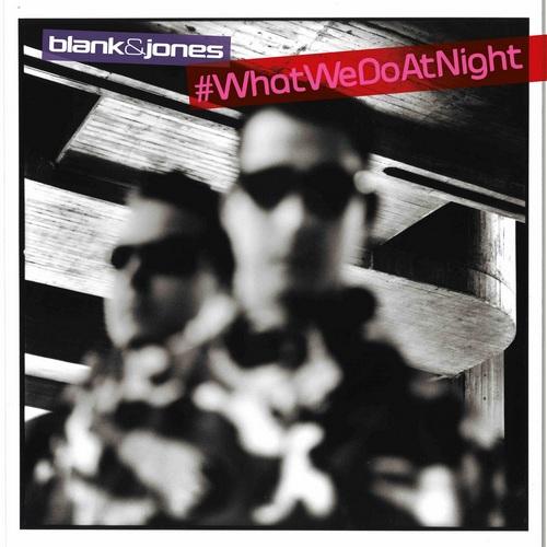 Blank & Jones - #WhatWeDoAtNight (front)
