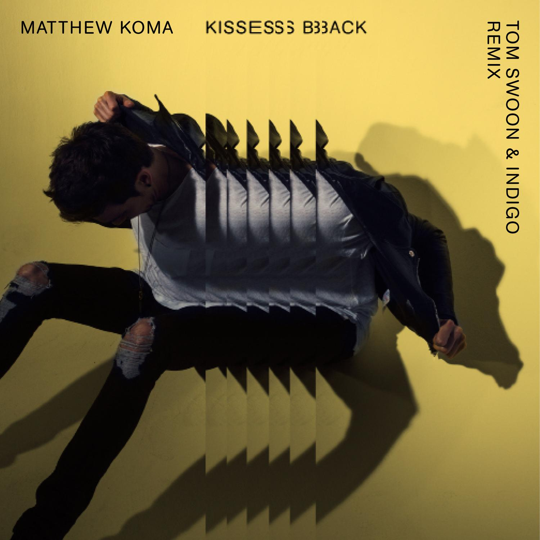 Matthew Koma_Kisses Back remixes single Artwork