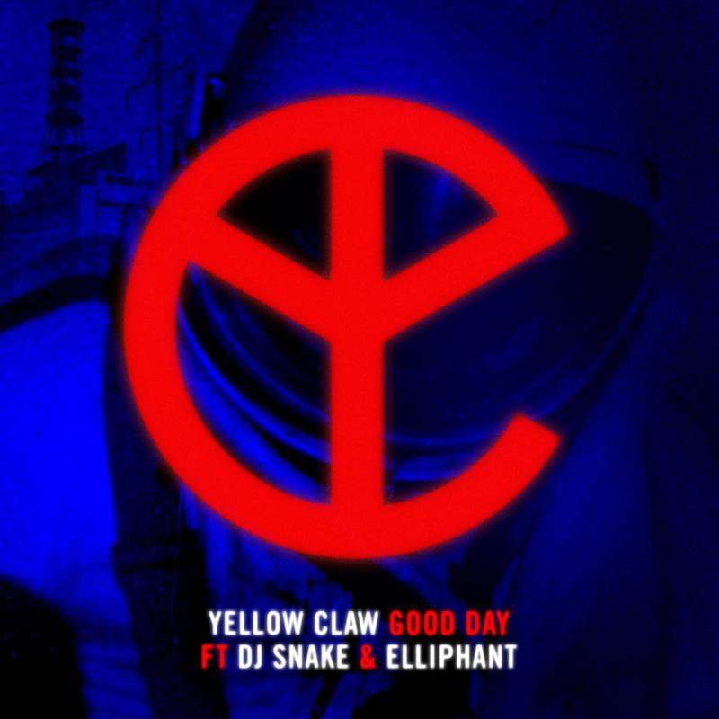 Yellow Claw & DJ SNAKE- Good Day_Final 800x800px